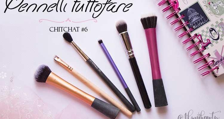 Pennelli makeup tuttofare: chitchat #6