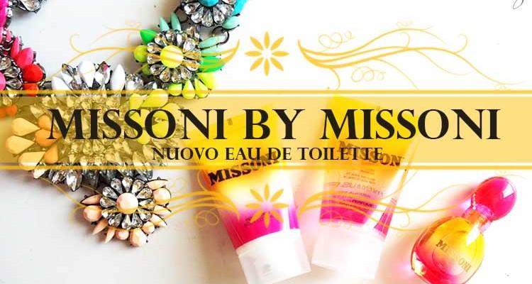 Nuovo eau de toilette Missoni by Missoni : overview fragranza e la linea bagno