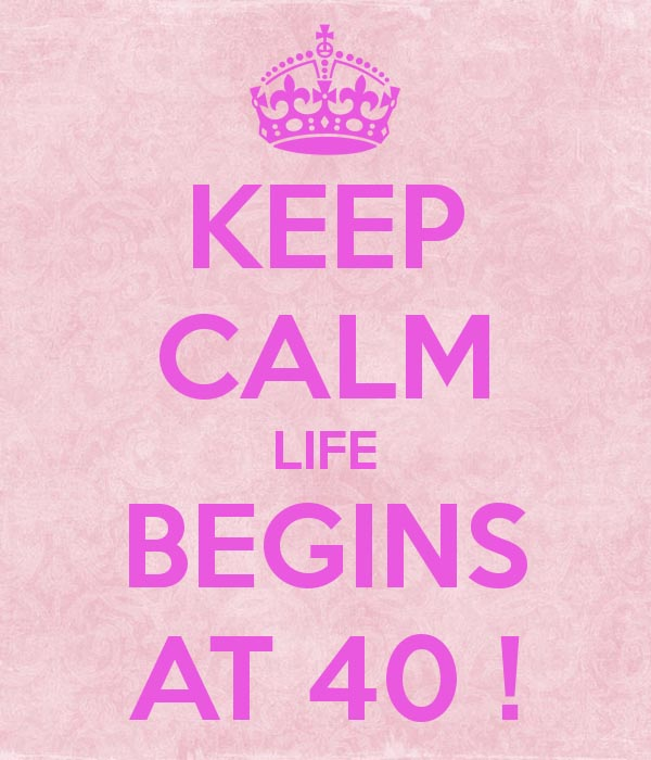keep-calm-life-begins-at-40.jpg