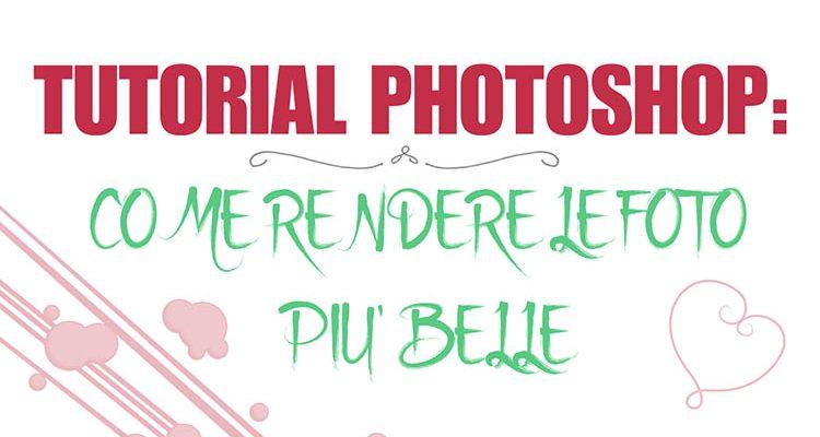 Tutorial Photoshop: come rendere le foto più belle