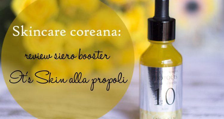 Skincare coreana: review siero booster It's Skin alla propoli