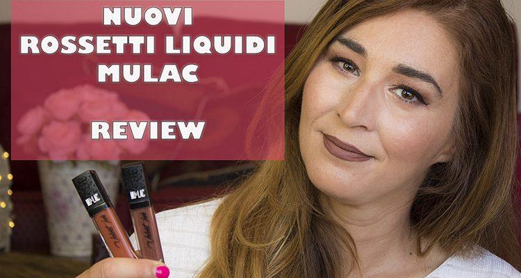 Mulac: nuovi rossetti liquidi review e swatch comparativi.