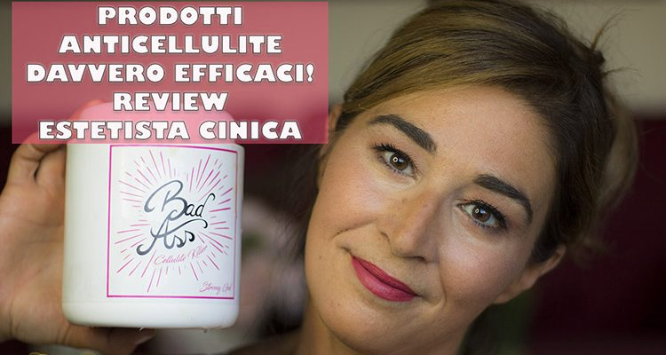 Prodotti anticellulite efficaci: recensione Estetista Cinica Mad Mud, Bad Ass