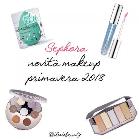 Sephora novità makeup primavera 2018